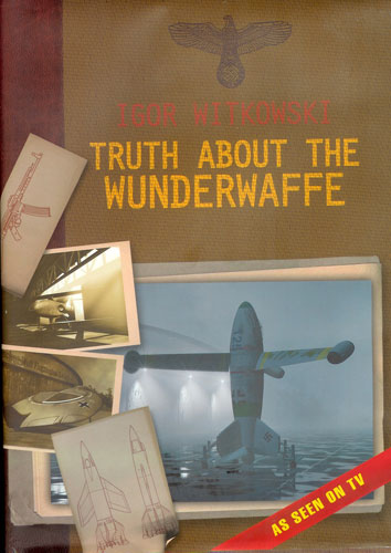 Truth About The Wunderwaffe Book Review By Mick Evans